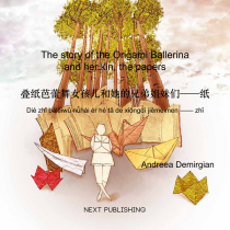 The story of the Origami Ballerina and her kin, the papers (engleză-chineză)