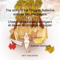 The story of the Origami Ballerina and her kin, the papers (engleză-franceză)